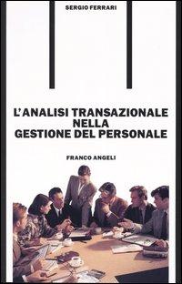 L' analisi transazionale nella gestione del personale