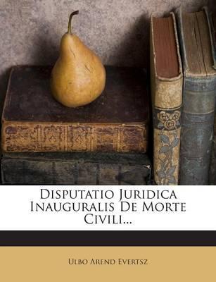 Disputatio Juridica Inauguralis de Morte Civili...