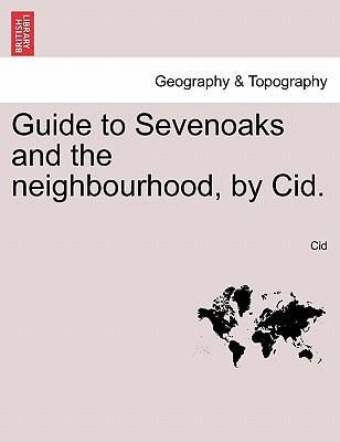 Guide to Sevenoaks and the neighbourhood, by Cid.