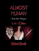 Almost Human ~the First Trilogy~ 3 in 1 Edition