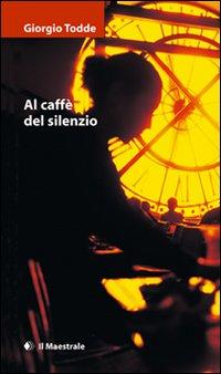 Al caffè del silenz...