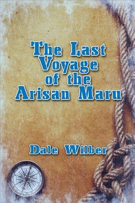 The Last Voyage of the Arisan Maru
