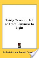 Thirty Years in Hell Or from Darkness to Light