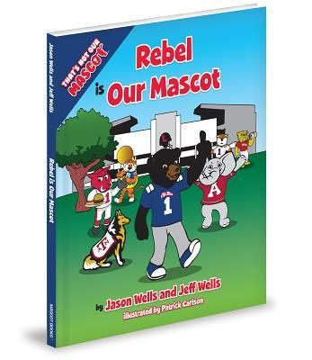 Rebel Is Our Mascot