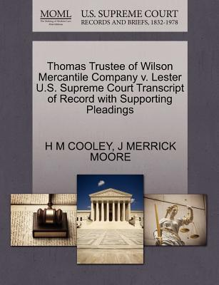 Thomas Trustee of Wilson Mercantile Company V. Lester U.S. Supreme Court Transcript of Record with Supporting Pleadings