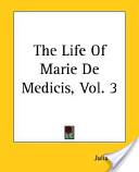 The Life of Marie de Medicis