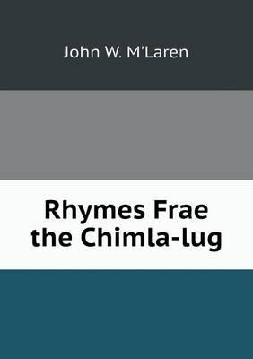 Rhymes Frae the Chimla-Lug