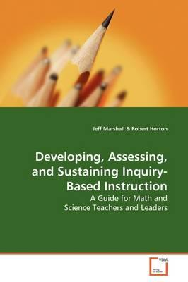 Developing, Assessing and Sustaining Inquiry-based Instruction