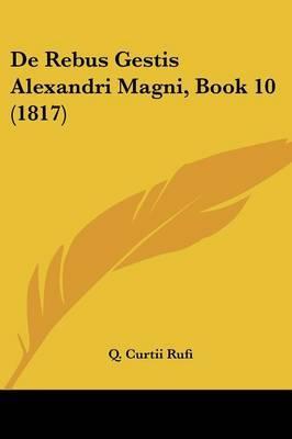 de Rebus Gestis Alexandri Magni, Book 10 (1817)