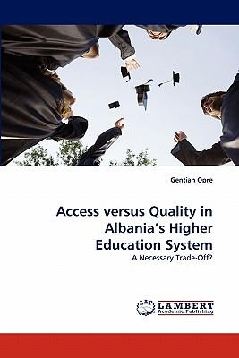 Access versus Quality in Albania's Higher Education System