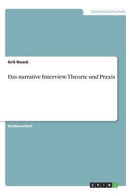 Das narrative Interview. Theorie und Praxis
