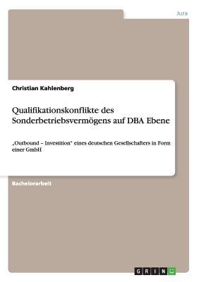 Qualifikationskonflikte des Sonderbetriebsvermögens auf DBA Ebene