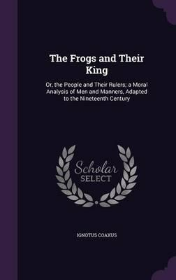 The Frogs and Their King