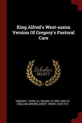 King Alfred's West-Saxon Version of Gregory's Pastoral Care