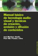Manual básico de tecnología audiovisual y técnicas de creación, emisión y difusión de contenidos