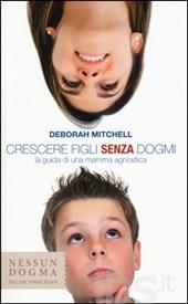 Crescere figli senza dogmi