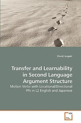 Transfer and Learnability in Second Language Argument Structure