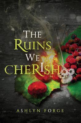 The Ruins We Cherish