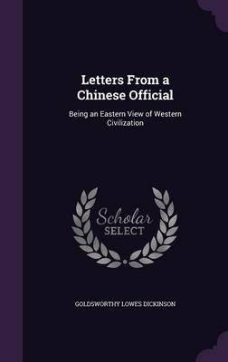 Letters from a Chinese Official, Being an Eastern View of Western Civilization