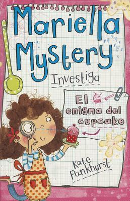 Mariella Mystery Investiga El enigma del cupcake / Mariella Mystery Investigates A Cupcake Conundrum