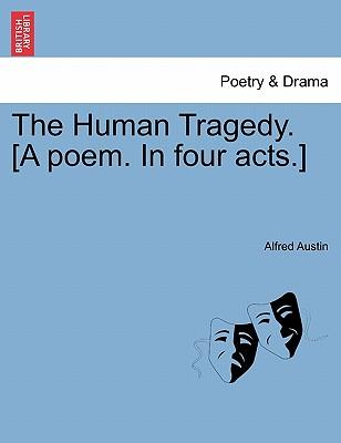 The Human Tragedy. [A poem. In four acts.]