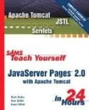 Sams Teach Yourself JavaServer Pages 2.0 in 24 Hours with Apache Tomcat