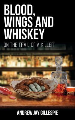 Blood, Wings and Whiskey