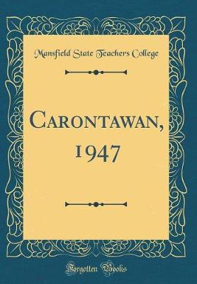 Carontawan, 1947 (Classic Reprint)