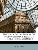 Historia de Las Indias de Nueva-Espana y Islas de Tierra Firme