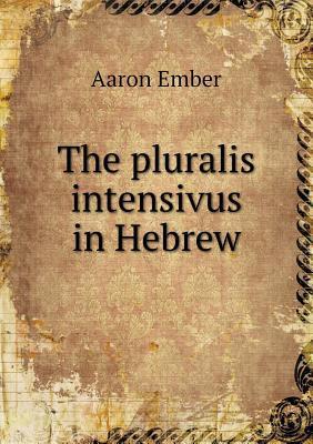 The Pluralis Intensivus in Hebrew
