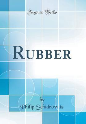 Rubber (Classic Reprint)