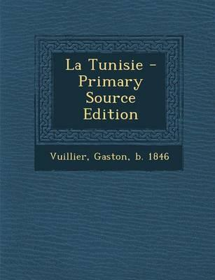 La Tunisie - Primary Source Edition
