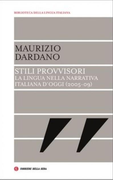 Stili provvisori. La lingua della narrativa italiana d'oggi (2005-09)