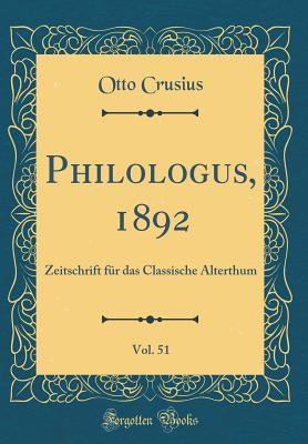 Philologus, 1892, Vol. 51