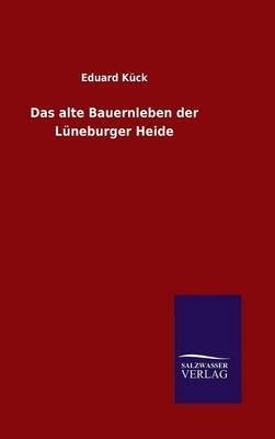 Das alte Bauernleben der Lüneburger Heide