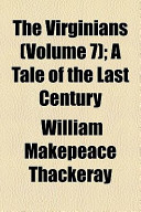 The Virginians (Volume 7); A Tale of the Last Century