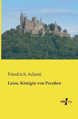 Luise, Koenigin von Preussen