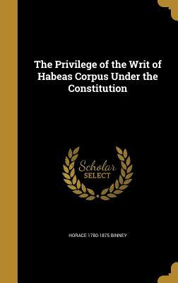 PRIVILEGE OF THE WRIT OF HABEA