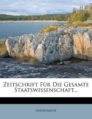 Zeitschrift Fur Die Gesamte Staatswissenschaft...