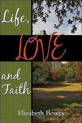 Life, Love and Faith