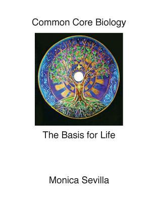 The Basis for Life Common Core Biology