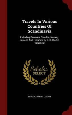 Travels in Various Countries of Scandinavia