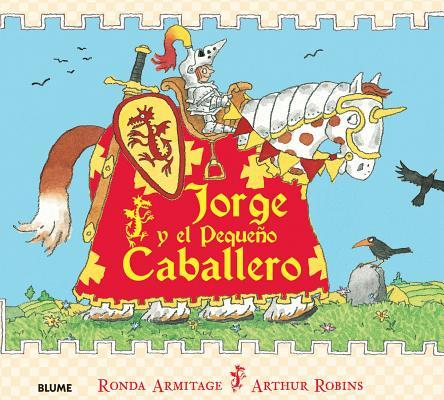 Jorge y el pequeno caballero / George and the Little Gentleman