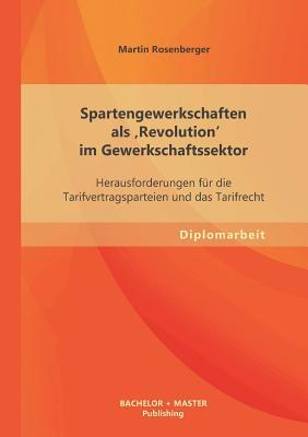 Spartengewerkschaften als 'Revolution' im Gewerkschaftssektor