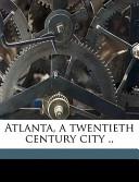 Atlanta, a Twentieth Century City