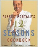 Alfred Portale's 12 seasons cookbook