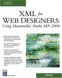 XML for Web Designers Using Macromedia Studio MX 2004