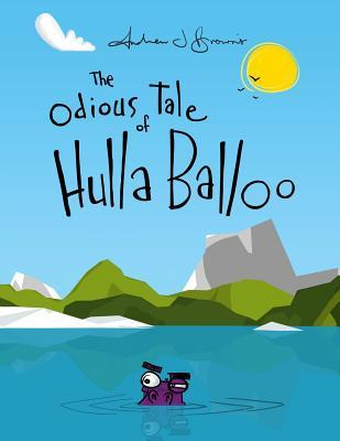 The Odious Tale of Hulla Balloo