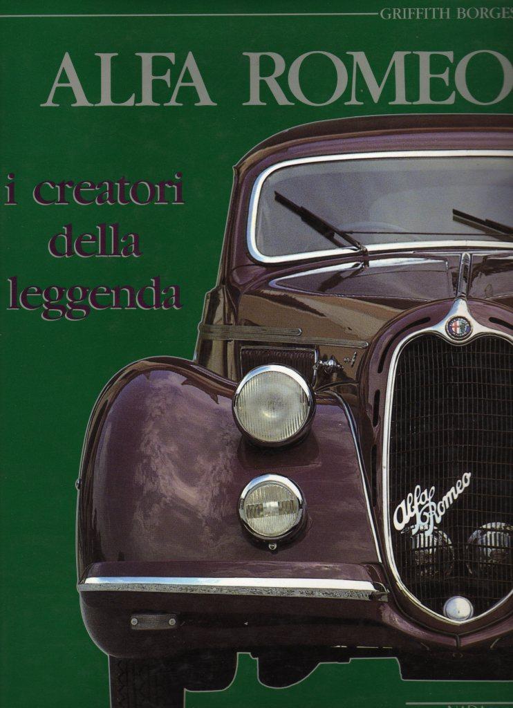 Alfa Romeo. I creatori della leggenda