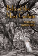 Behind the moss curtain, and other great Savannah stories
